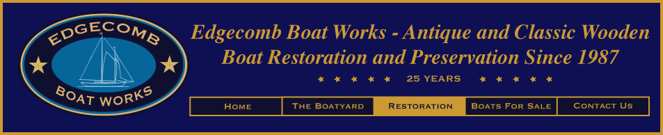 Edgecomb Boat Works - Antique and Classic Wooden Boat Restoration and Preservation Since 1987